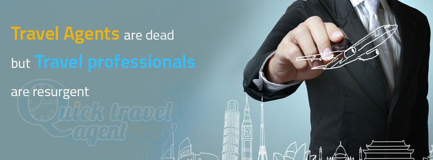Travel agents are dead but Travel Professionals are resurgent